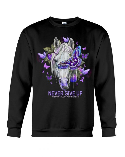 Never give up Fibromyalgia Awareness Horse Butterfly Sweatshirt