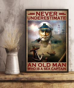 Never underestimate and old man who is a sea captain poster 2