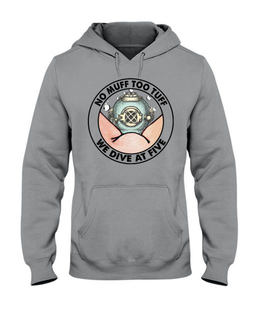 No Muff Too Tuff We Dive At Five Hoodie