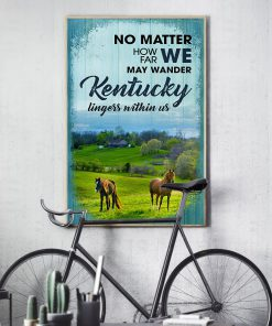 No matter how far we may wander Kentucky lingess within us poster 2