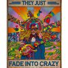 Old hippies don't die They just fade into crazy grandparents poster