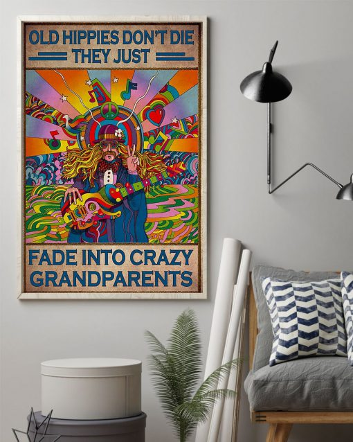 Old hippies don't die They just fade into crazy grandparents poster1