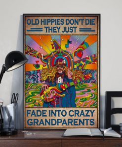 Old hippies don't die They just fade into crazy grandparents poster3