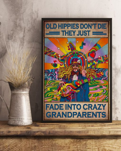 Old hippies don't die They just fade into crazy grandparents poster4