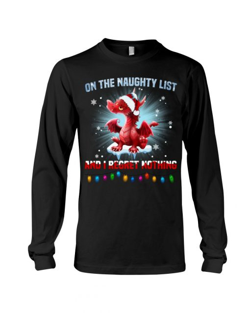 On the naughty list and I regret nothing Dragon Christmas Long sleeve
