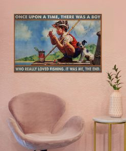Once upon a time there was a boy who really loved fishing It was me poster 3