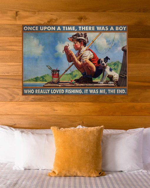 Once upon a time there was a boy who really loved fishing It was me poster 4