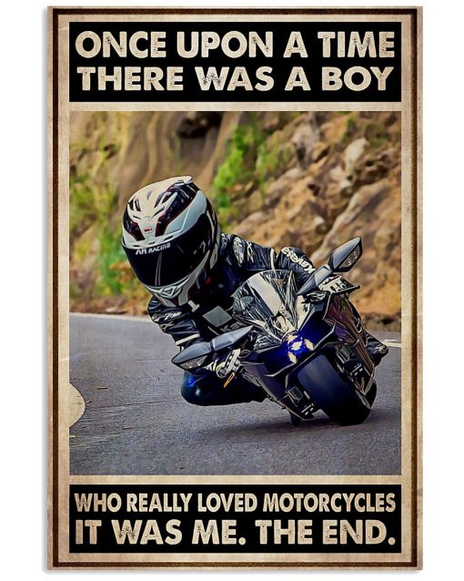 Once upon a time there was a boy who really loved motorcycles It was me poster