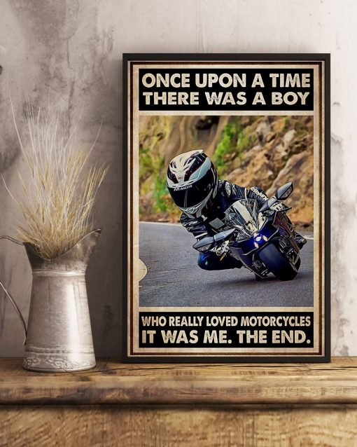 Once upon a time there was a boy who really loved motorcycles It was me poster3