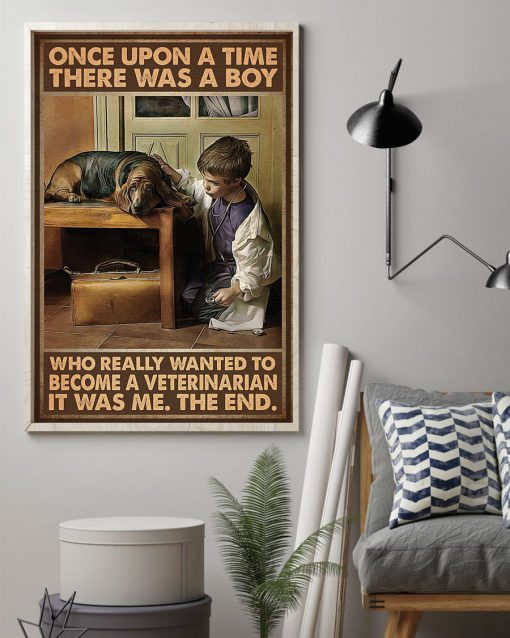 Once upon a time there was a boy who really wanted to become a veterinarian It was me poster 2