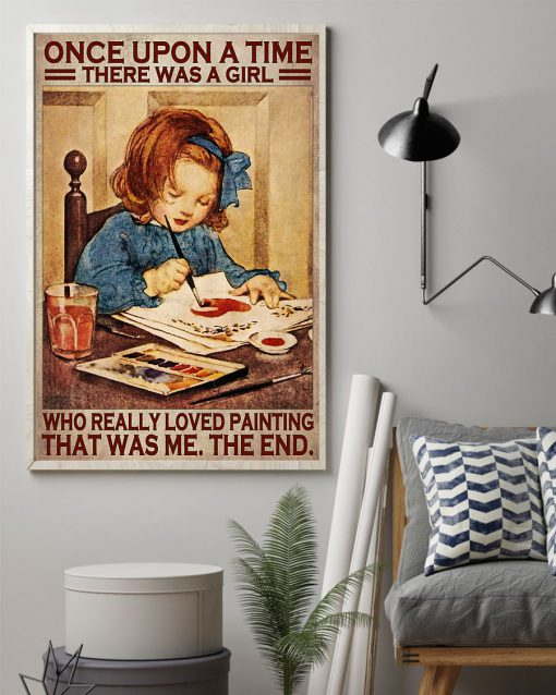 Once upon a time there was a girl who really loved painting poster 1