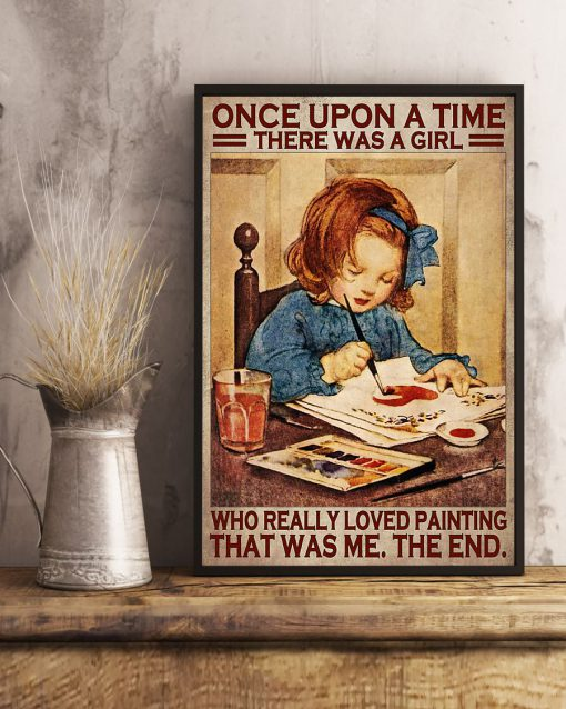 Once upon a time there was a girl who really loved painting poster 3