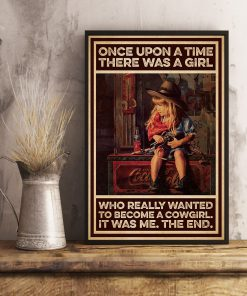 Once upon a time there was a girl who really wanted to become a cowgirl It was me poster 2
