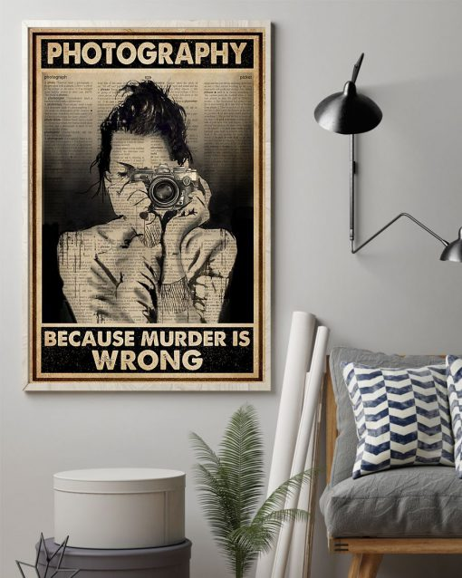 Photography Because Murder Is Wrong Poster 2