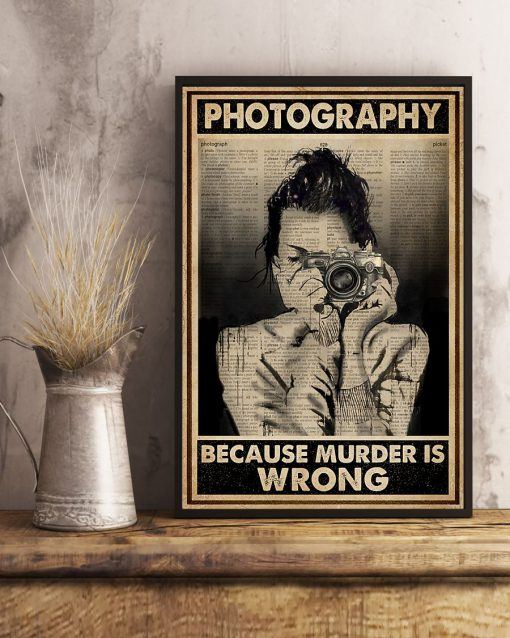 Photography Because Murder Is Wrong Poster 3