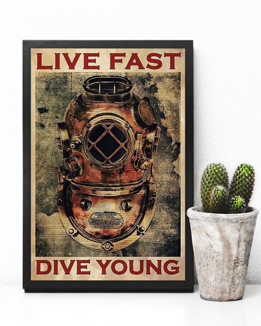 Scuba Diving - Live Fast Dive Young Poster4