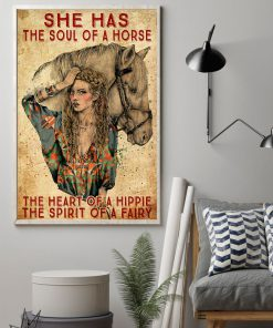She has the soul of a horse the heart of a hippie and the spirit of a fairy poster 1