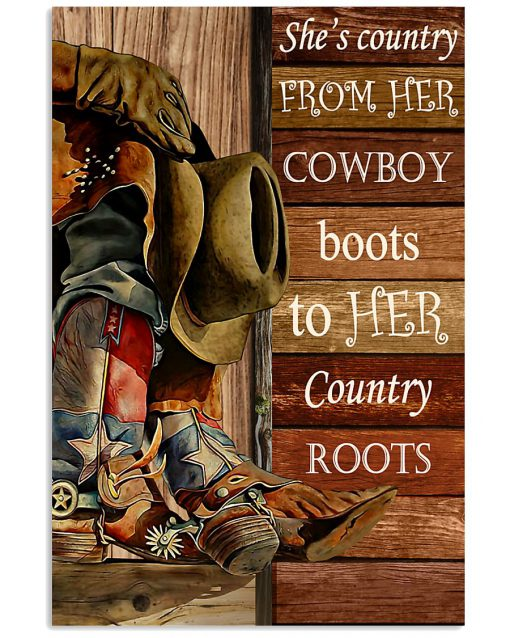She's country from her cowboy boots to her country roots poster 1