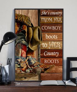 She's country from her cowboy boots to her country roots poster 2