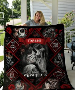 Skull Couples You and me We got this fleece blanket