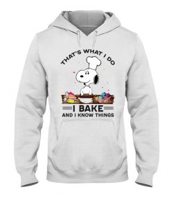 Snoopy that's what I do I bake and I know things hoodie