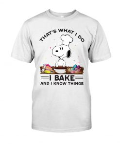 Snoopy that's what I do I bake and I know things shirt