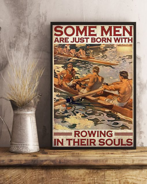 Some Men Are Just Born With Rowing In Their Souls Poster 2