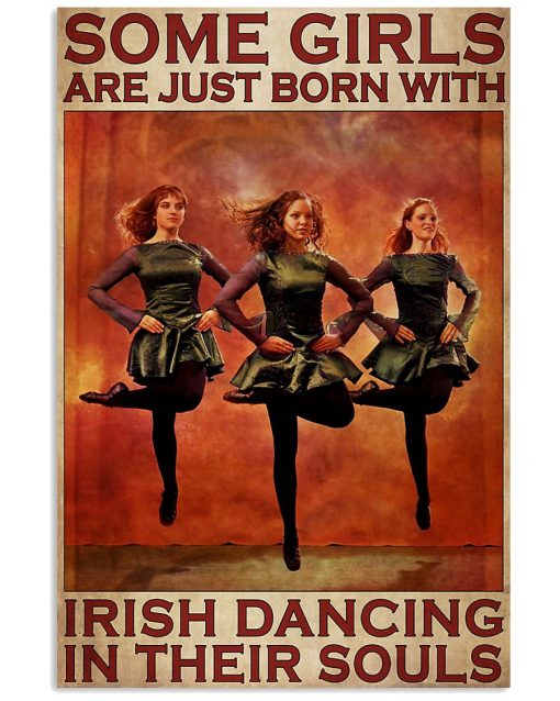 Some girls are just born with Irish dancing in their souls poster