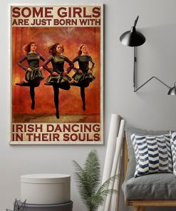 Some girls are just born with Irish dancing in their souls poster1