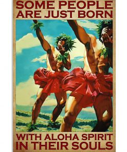 Some people are just born with aloha spirit in their souls poster 1