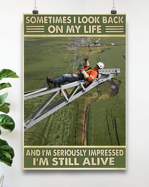 Sometimes I look back on my life and I'm seriously impressed I'm still alive Lineman poster 2