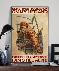 Sometimes I look back on my life and I'm seriously impressed I'm still alive Pilot poster2
