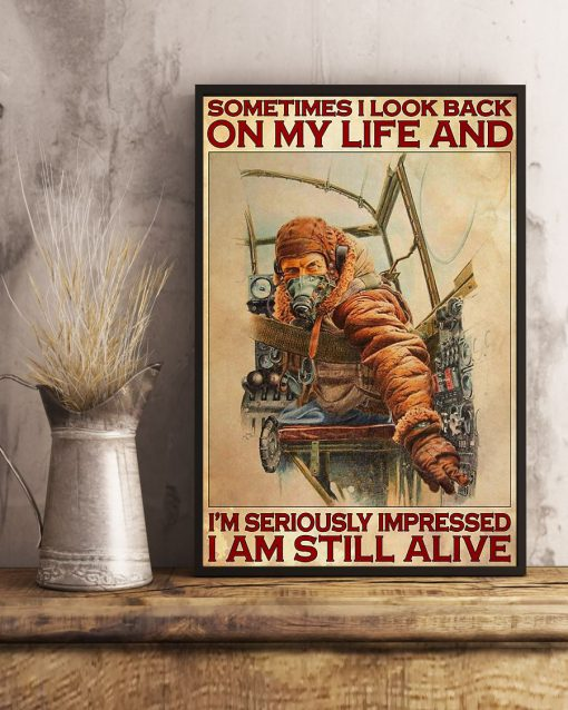 Sometimes I look back on my life and I'm seriously impressed I'm still alive Pilot poster3