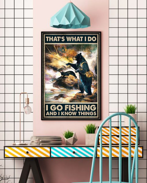 That's what I do I go fishing and I know things Bear poster 2