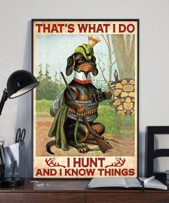That's what I do I hunt and I know things Dachshund poster1