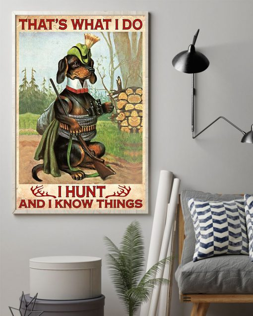 That's what I do I hunt and I know things Dachshund poster2