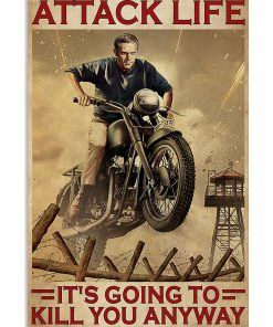 The Great Escape Attack life it's going to kill you anyway poster 2