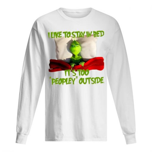 The Grinch I like to stay in bed It's too peopley outside long sleeve
