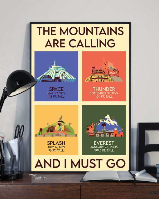 The Mountains Are Calling And I Must Go Space Thunder Splash Everest Poster 1