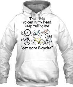 The little voice in my head keep telling me get more bicycles Hoodie
