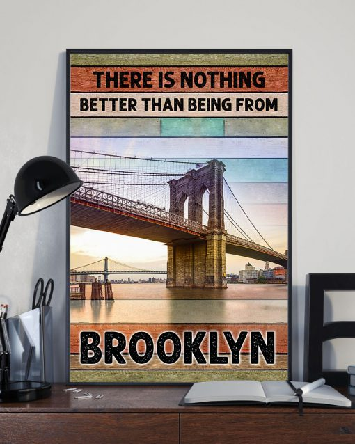 There is nothing better than being from Brooklyn poster 2