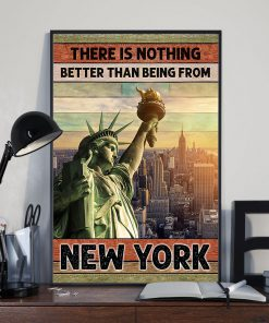 There is nothing better than being from New York poster 1
