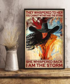 They whispered to her you cannot withstand the storm she whispered back I am the storm Cowgirl poster2
