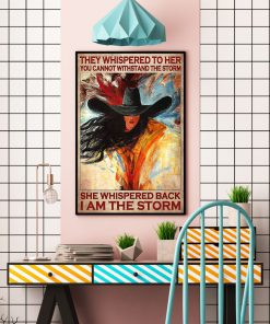 They whispered to her you cannot withstand the storm she whispered back I am the storm Cowgirl poster3