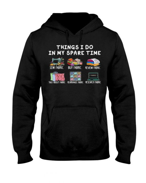 Things I do in my spare time Sew fabric Buy fabric Review fabric Talk about fabric Hoodie