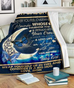 To my daughter I love you to the moon and back Wrap yourself up in this and consider it a big hug fleece blanket