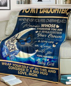 To my daughter I want you to know I love you I am always with you you'll always be my baby girl fleece blanket1