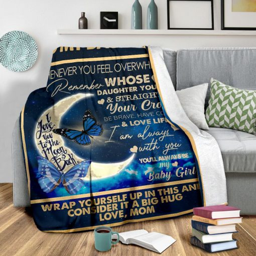 To my daughter I want you to know I love you I am always with you you'll always be my baby girl fleece blanket2