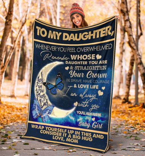 To my daughter I want you to know I love you I am always with you you'll always be my baby girl fleece blanket3