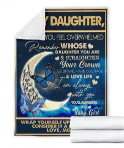 To my daughter I want you to know I love you I am always with you you'll always be my baby girl fleece blanket6